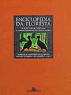 Enciclopedia da floresta: o alto jurua - manuela carneiro da cunha